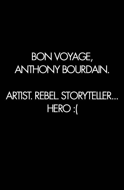 Anthony Bourdain | Artist Rebel Storyteller Hero